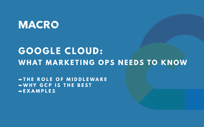 What Marketing Operations needs to know about Google Cloud