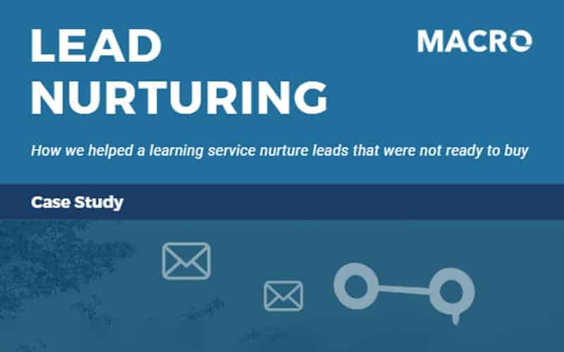Case Study: How Lead Nurturing Improves Your Pipeline